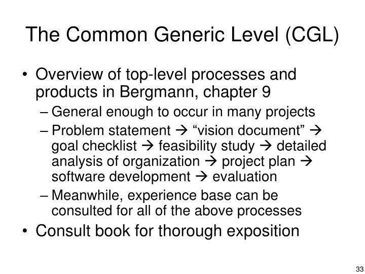 The Common Generic Level (CGL)