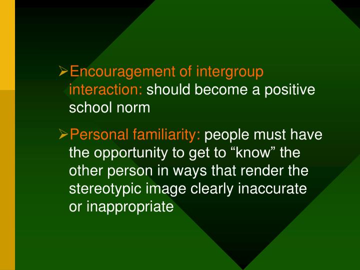 Encouragement of intergroup interaction: