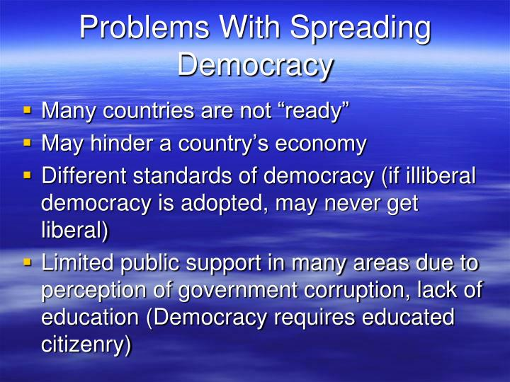 Problems With Spreading Democracy