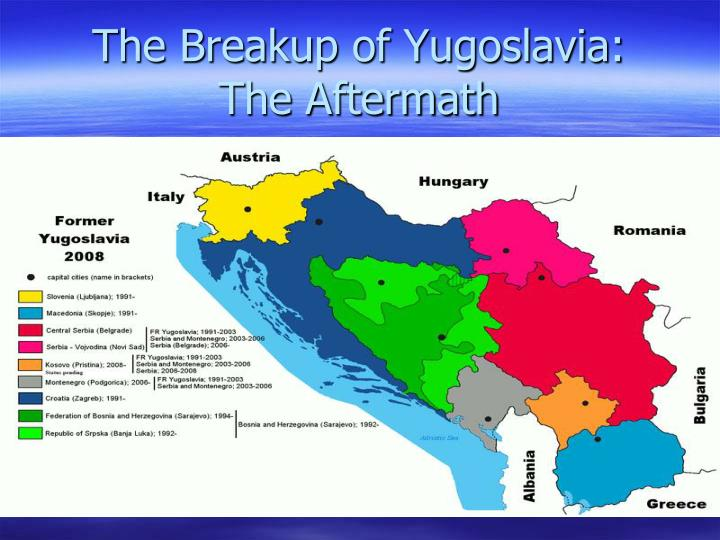 The Breakup of Yugoslavia: