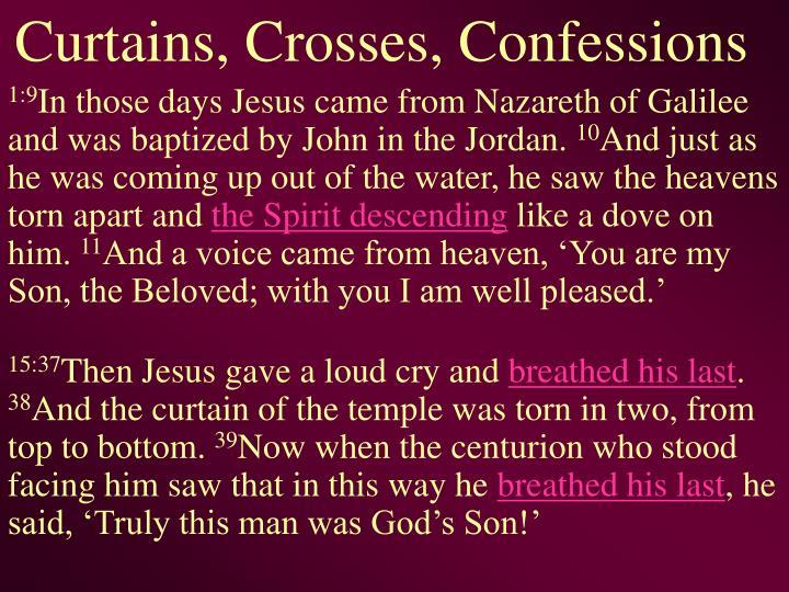 Curtains, Crosses, Confessions