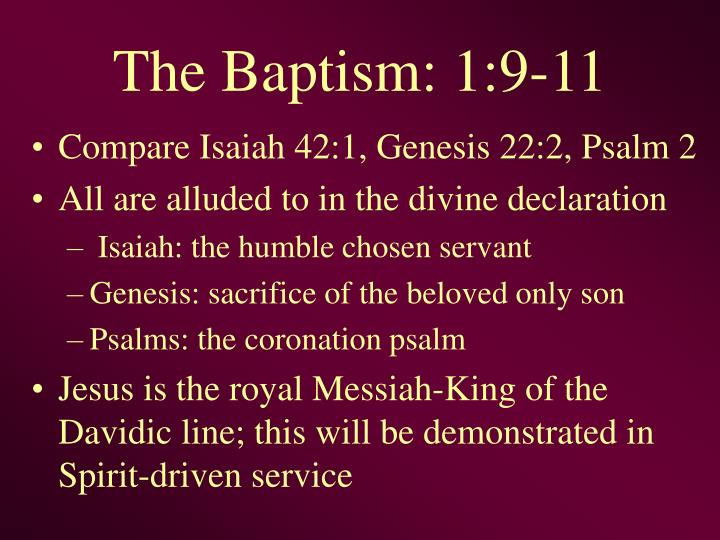 The Baptism: 1:9-11