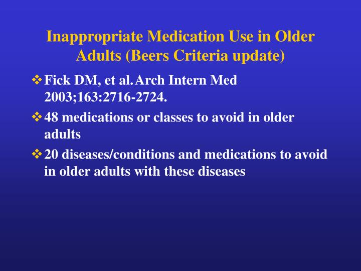 Inappropriate Medication Use in Older Adults (Beers Criteria update)