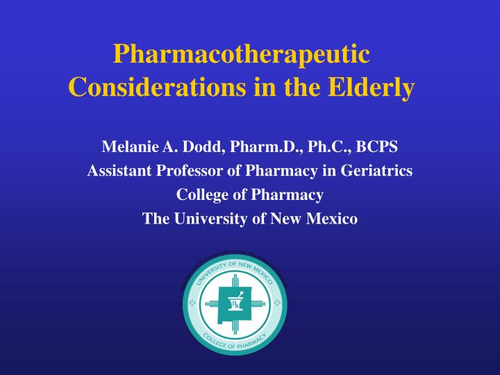 Pharmacotherapeutic Considerations in the Elderly