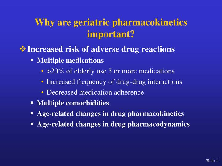 Why are geriatric pharmacokinetics important?