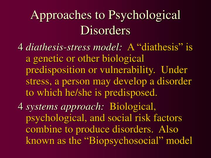 Approaches to Psychological Disorders