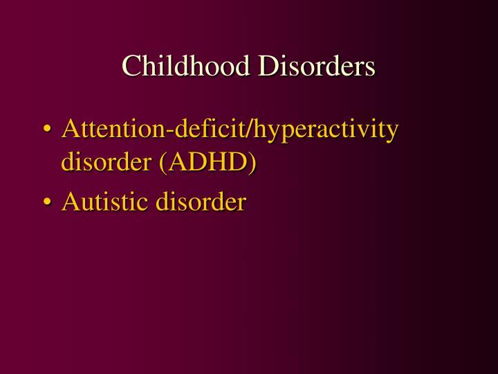 Childhood Disorders