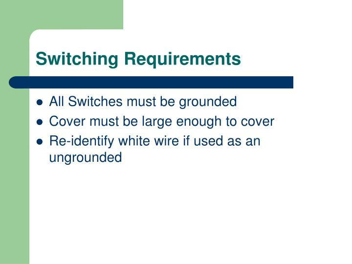 Switching Requirements