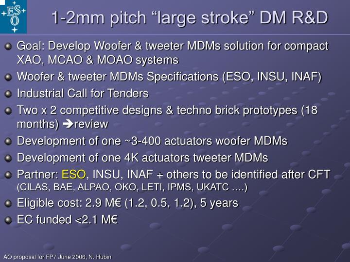 "1-2mm pitch ""large stroke"" DM R&D"