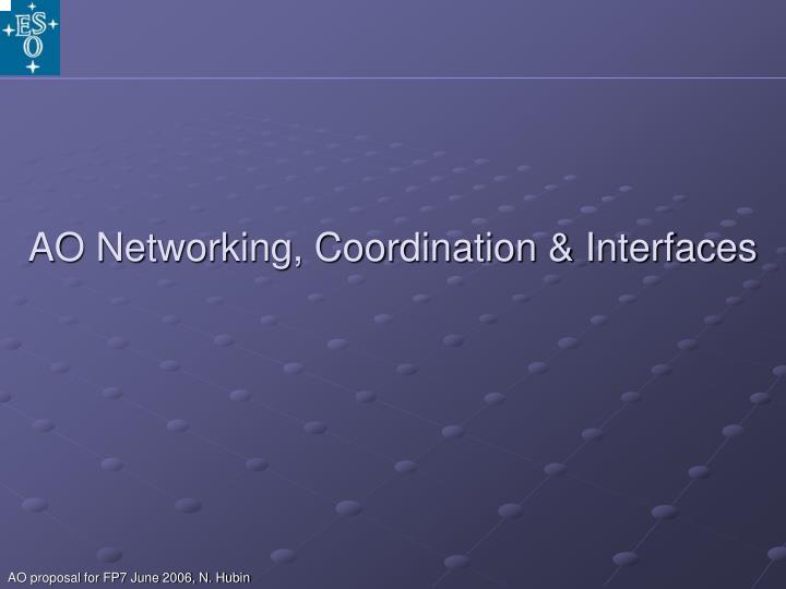 AO Networking, Coordination & Interfaces