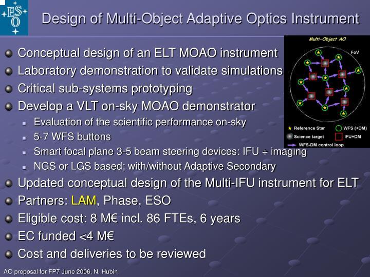 Design of Multi-Object Adaptive Optics Instrument
