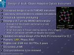 design of multi object adaptive optics instrument