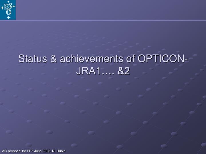 Status & achievements of OPTICON- JRA1…. &2