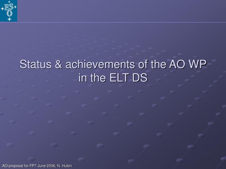 Status & achievements of the AO WP in the ELT DS