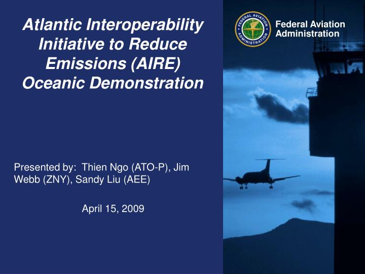 Atlantic interoperability initiative to reduce emissions aire oceanic demonstration