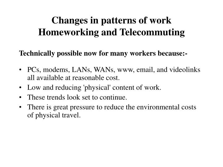 Changes in patterns of work