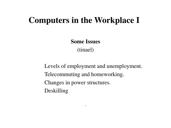 Computers in the Workplace I
