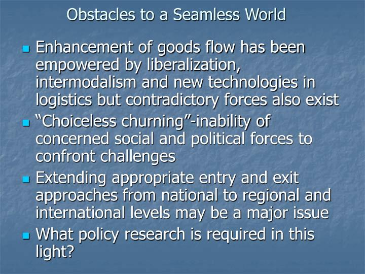 Obstacles to a Seamless World