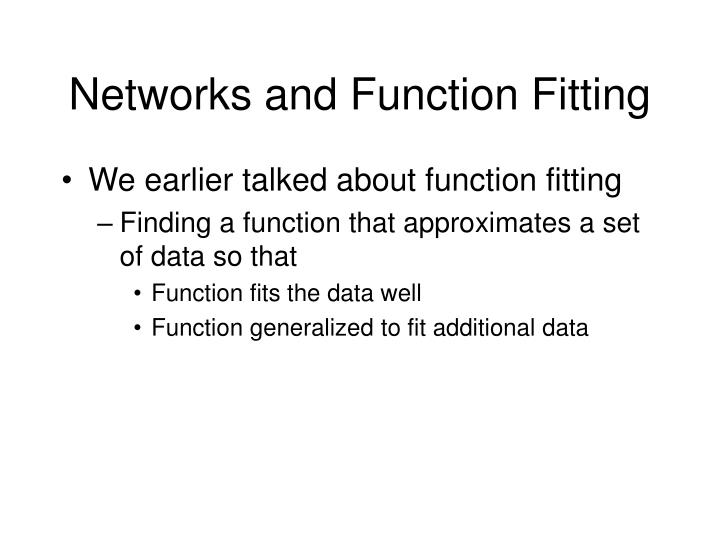 Networks and Function Fitting