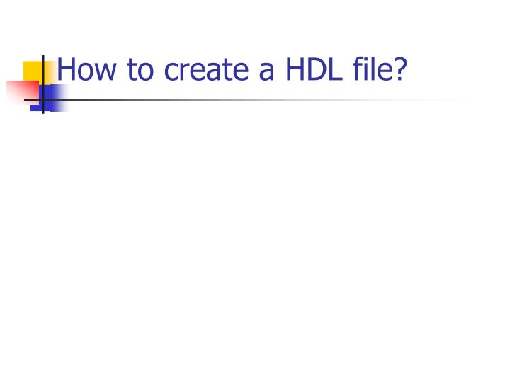 How to create a HDL file?