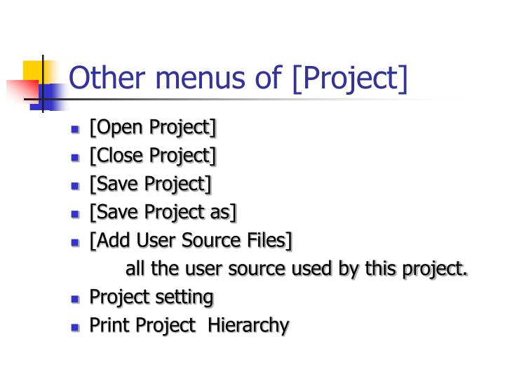 Other menus of [Project]
