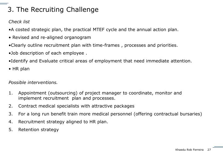 3. The Recruiting Challenge