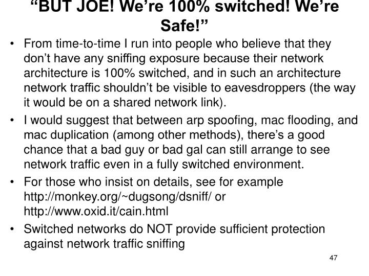 """""""BUT JOE! We're 100% switched! We're Safe!"""""""
