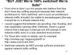 but joe we re 100 switched we re safe