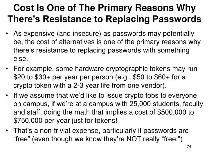 Cost Is One of The Primary Reasons Why There's Resistance to Replacing Passwords