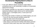 incremental deployment is also a possibility