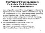 one password cracking approach particularly worth highlighting rainbow table methods