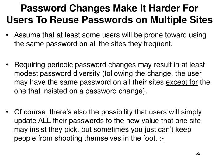 Password Changes Make It Harder For