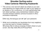 shoulder surfing and or video cameras watching keyboards