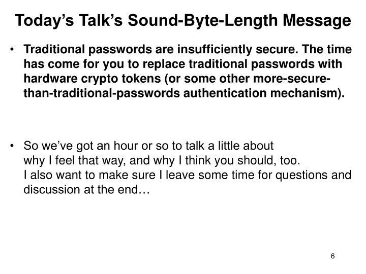 Today's Talk's Sound-Byte-Length Message