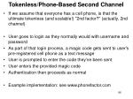 tokenless phone based second channel