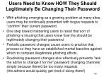 users need to know how they should legitimately be changing their password