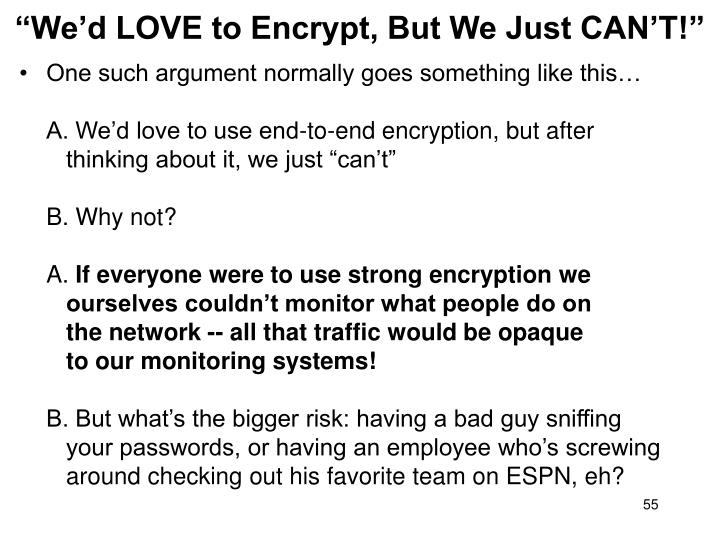 """""""We'd LOVE to Encrypt, But We Just CAN'T!"""""""