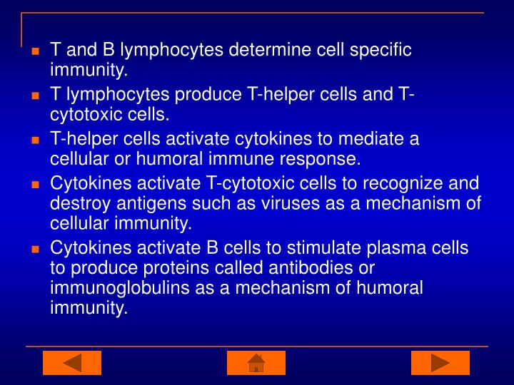 T and B lymphocytes determine cell specific immunity.