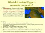 what determined egypt s economic prosperity