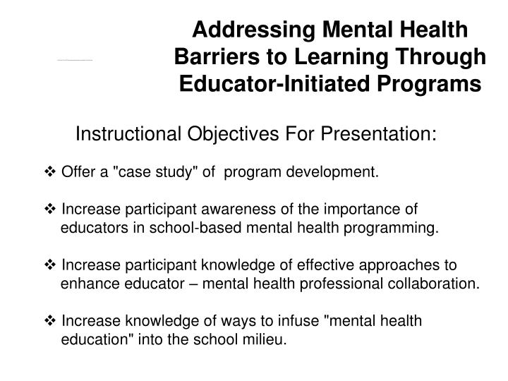 Addressing Mental Health Barriers to Learning Through Educator-Initiated Programs