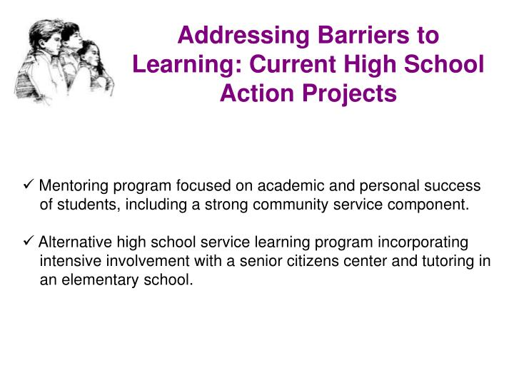 Addressing Barriers to Learning: Current High School Action Projects