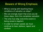 beware of wrong emphasis