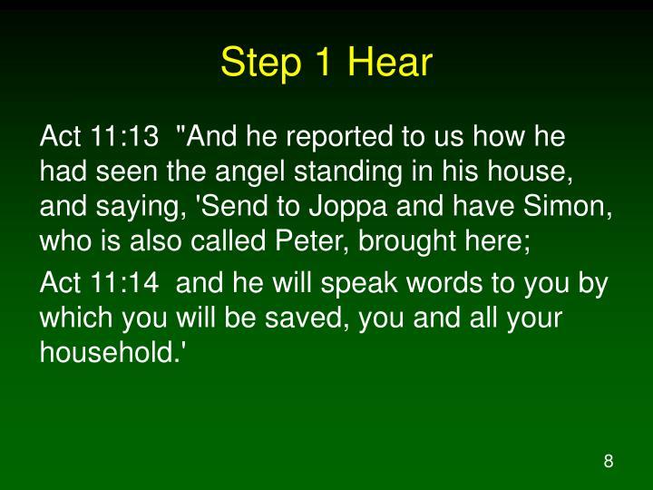 Step 1 Hear
