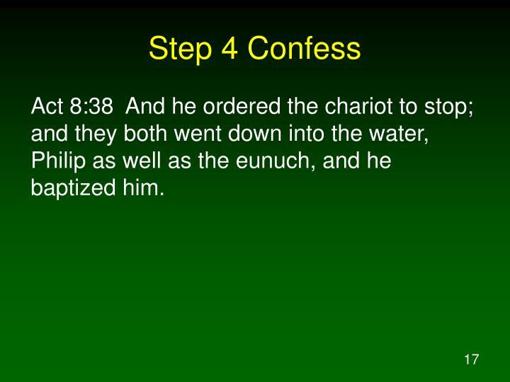 Step 4 Confess