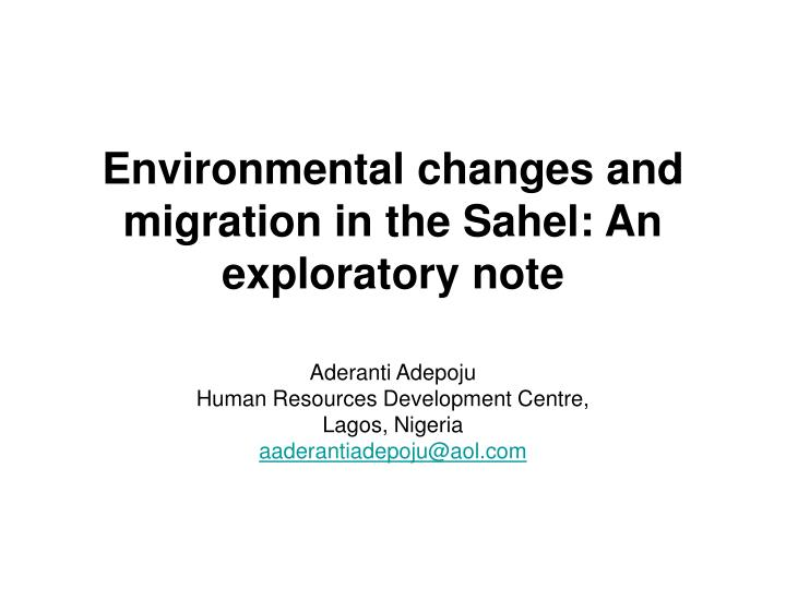 environmental changes and migration in the sahel an exploratory note