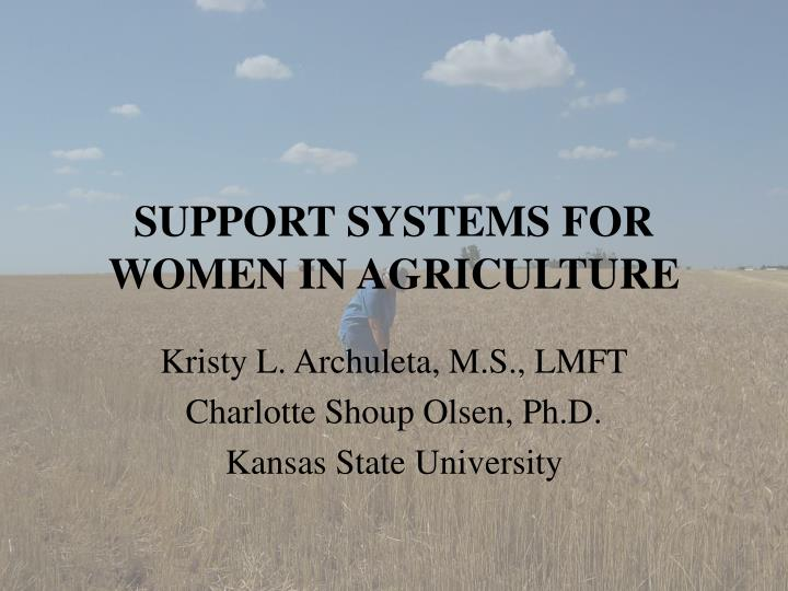 SUPPORT SYSTEMS FOR WOMEN IN AGRICULTURE