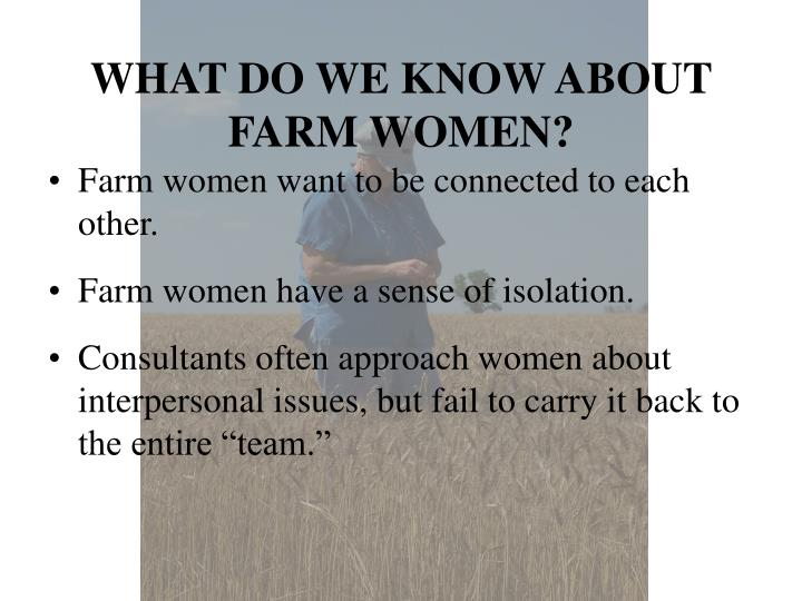 WHAT DO WE KNOW ABOUT FARM WOMEN?