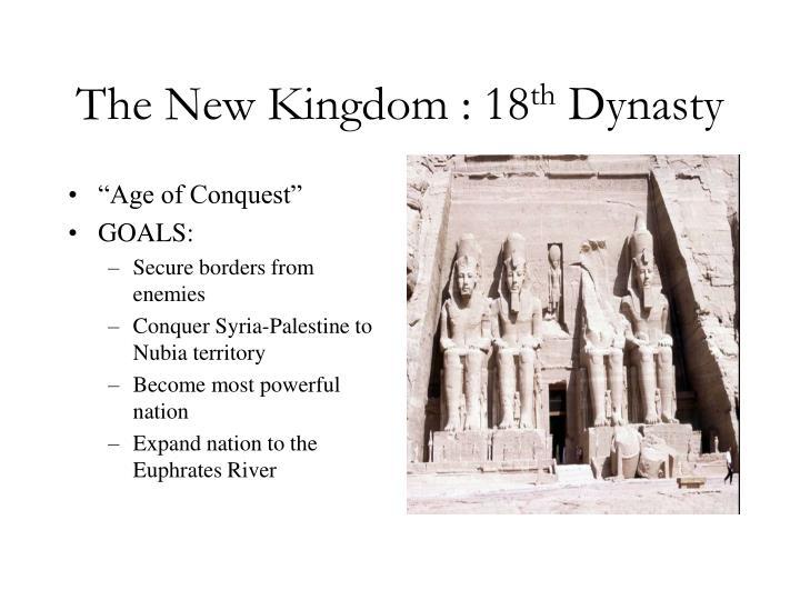 The New Kingdom : 18