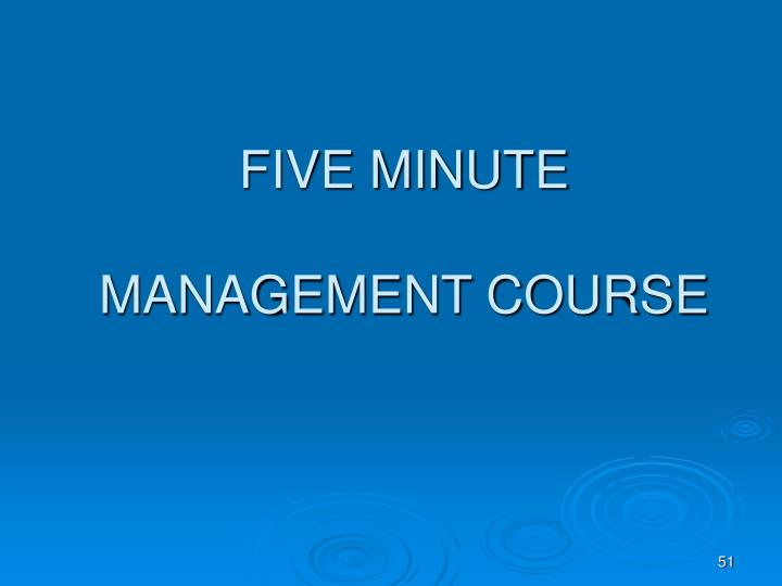 FIVE MINUTE