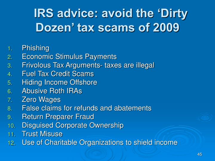 IRS advice: avoid the 'Dirty Dozen' tax scams of 2009